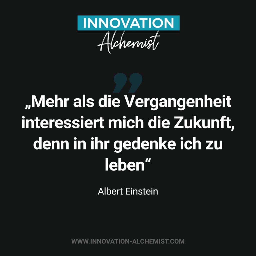 Zitat Innovation: Mehr als die Vergangenheit interessiert mich die Zukunft, denn in ihr gedenke ich zu leben