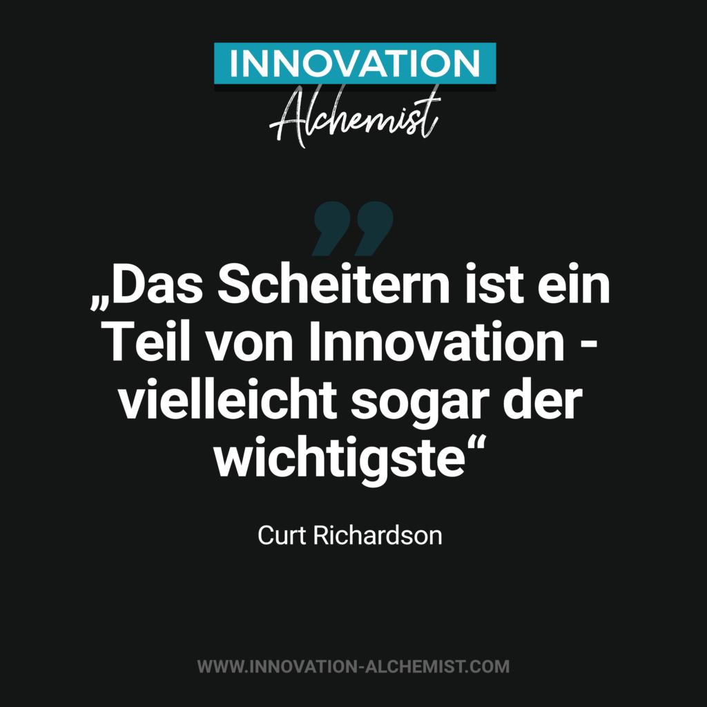 Zitat Innovation: Das Scheitern ist ein Teil von Innovation - vielleicht sogar der wichtigste