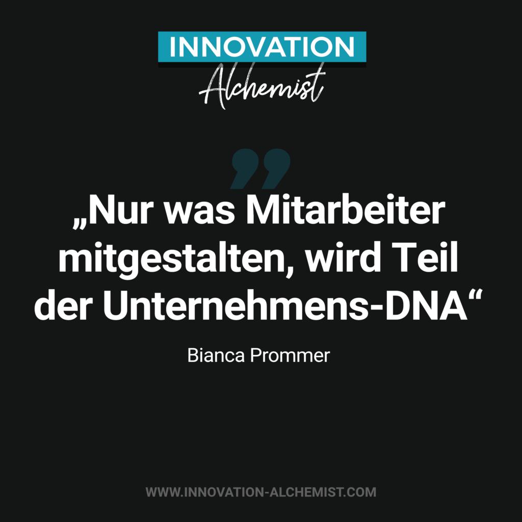 Zitat Innovation: Nur was Mitarbeiter mitgestalten, wird Teil der Unternehmes-DNA