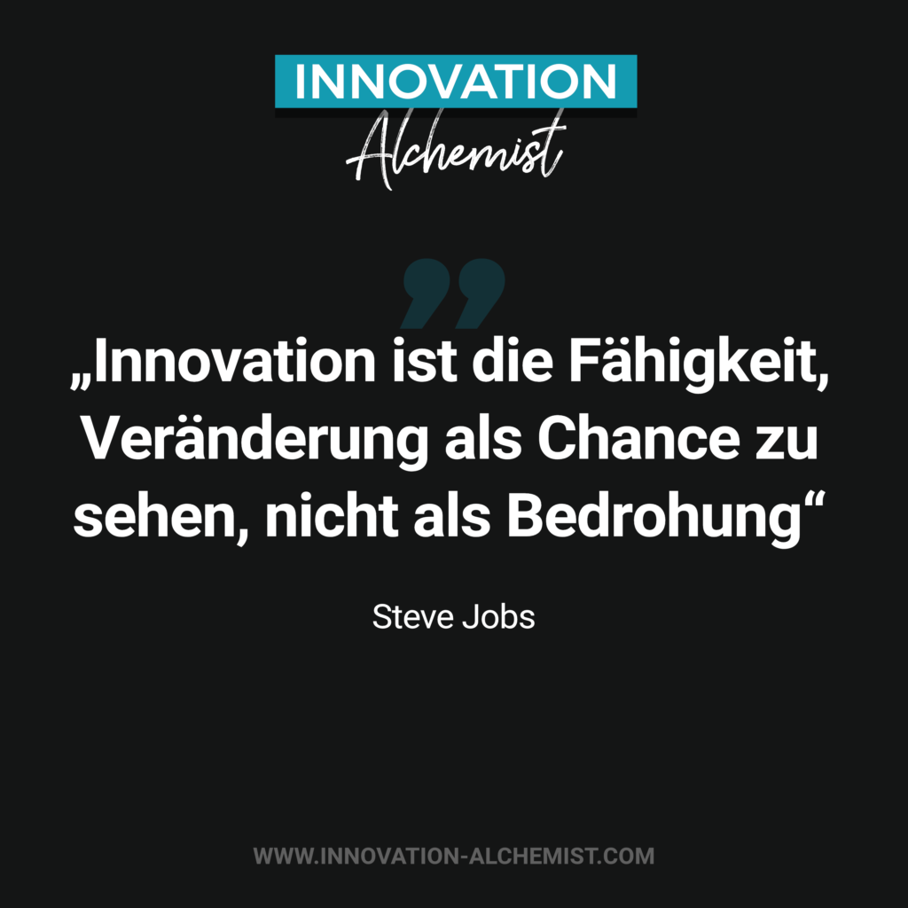 Zitat Innovation: Innovation ist die Fähigkeit, Veränderung als Chance zu sehen, nicht als Bedrohung