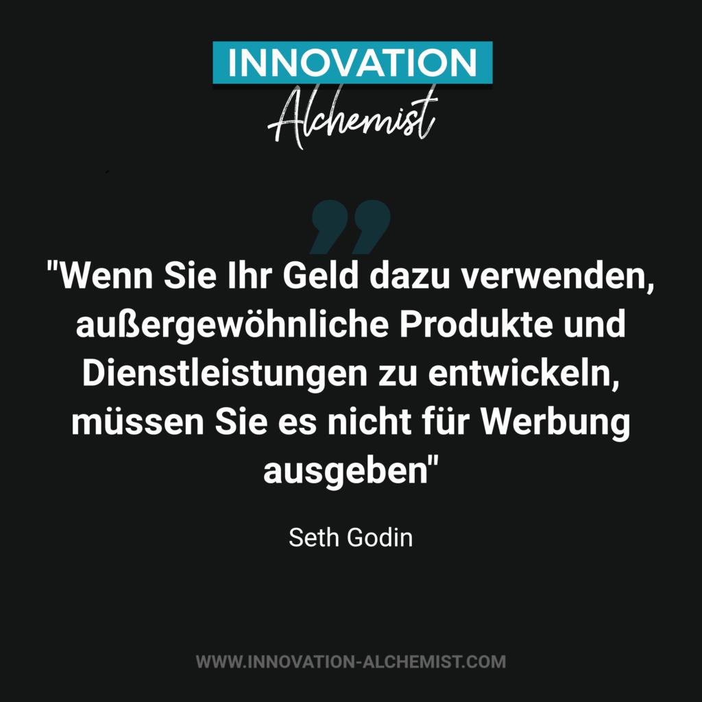 Zitat Innovation: Wenn Sie Ihr Geld dazu verwenden, außergewöhnliche Produkte un Dienstleistungen zu entwickeln, müssen Sie es nicht für Werbung ausgeben