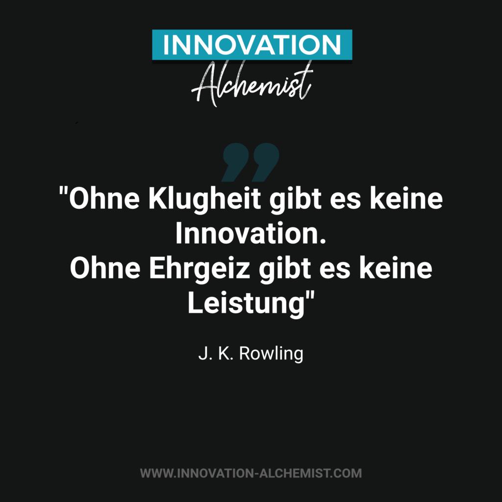 Zitat Innovation: Ohne Klugheit gibt es keine Innovation. Ohne Ehrgeiz gibt es keine Leistung.