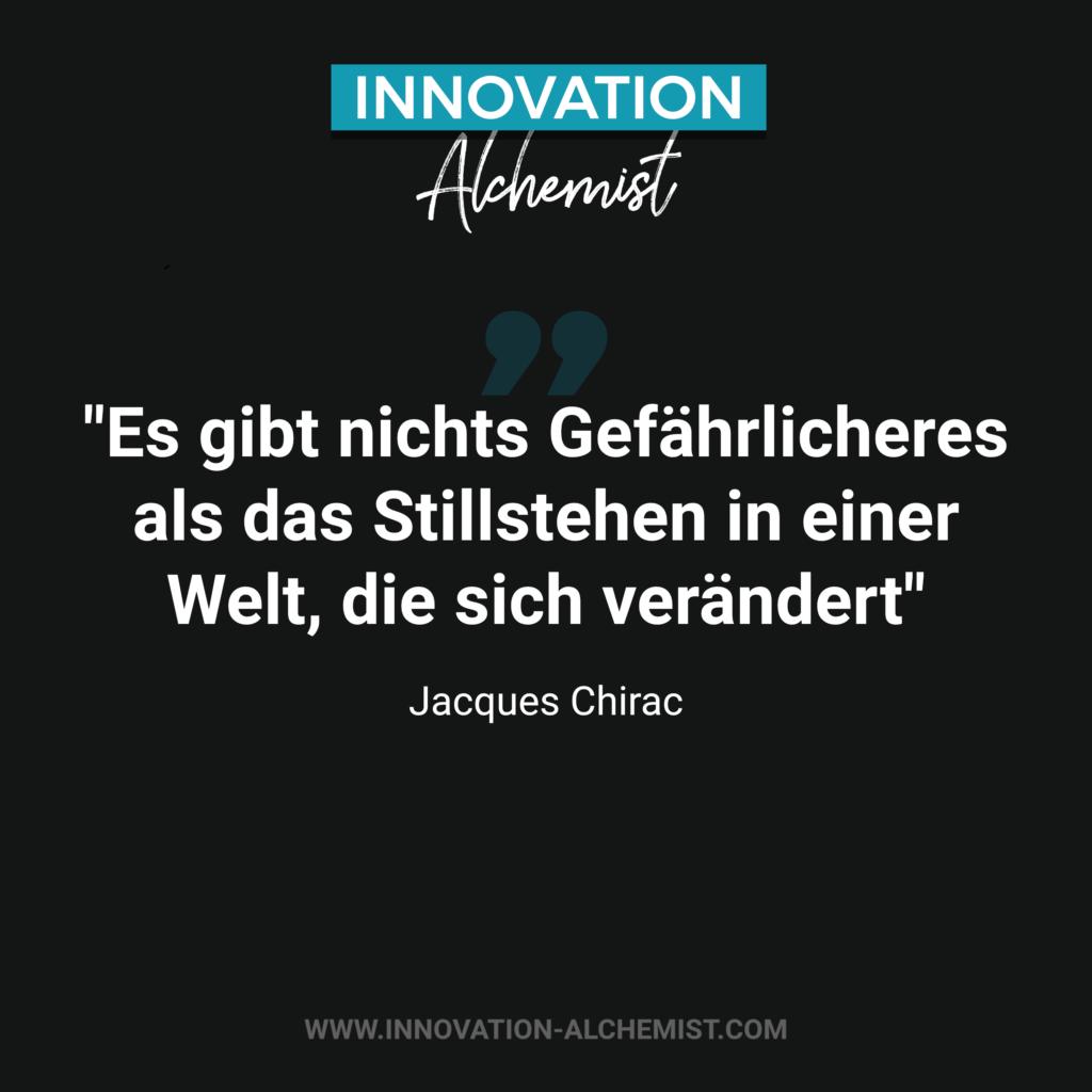 Zitat Innovation: Es gibt nichts Gefährlicheres als das Stillstehen in einer Welt, die sich verändert