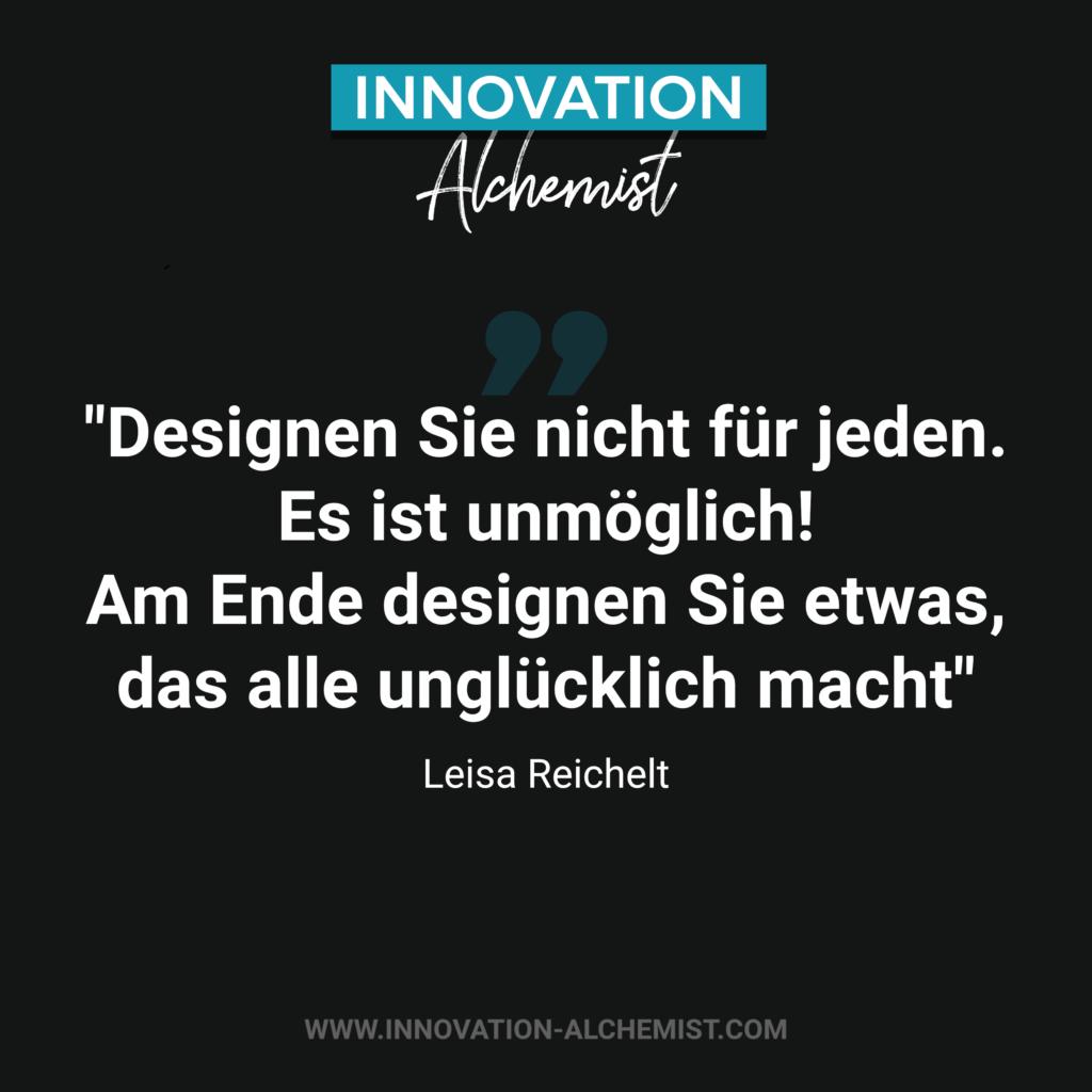 Zitat Innovation: Designen Sie nicht für jeden. Es ist unmöglich! Am Ende designen Sie etwas, das alle unglücklich macht