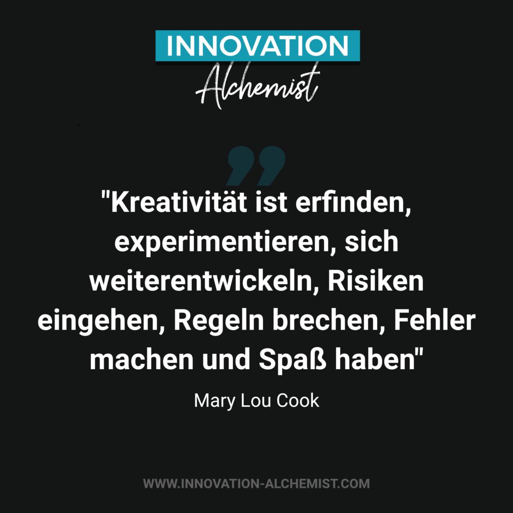 Zitat Innovation: Kreativität ist erfinden, experimentieren, sich weiterentwickeln, Risiken eingehen, Regeln brechen, Fehler machen und Spaß haben
