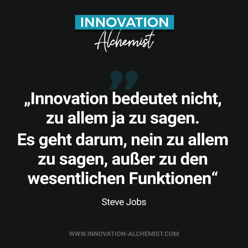 Zitat Innovation: Innovation bedeutet nicht, zu allem ja zu sagen. Es geht darum, nein zu allem zu sagen, außer zu den wesentlichen Funktionen