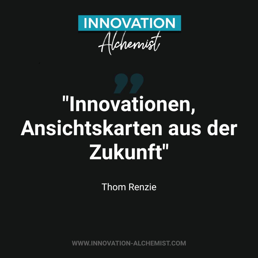 Zitat Innovation: Innovationen, Ansichtskarten aus der Zukunft