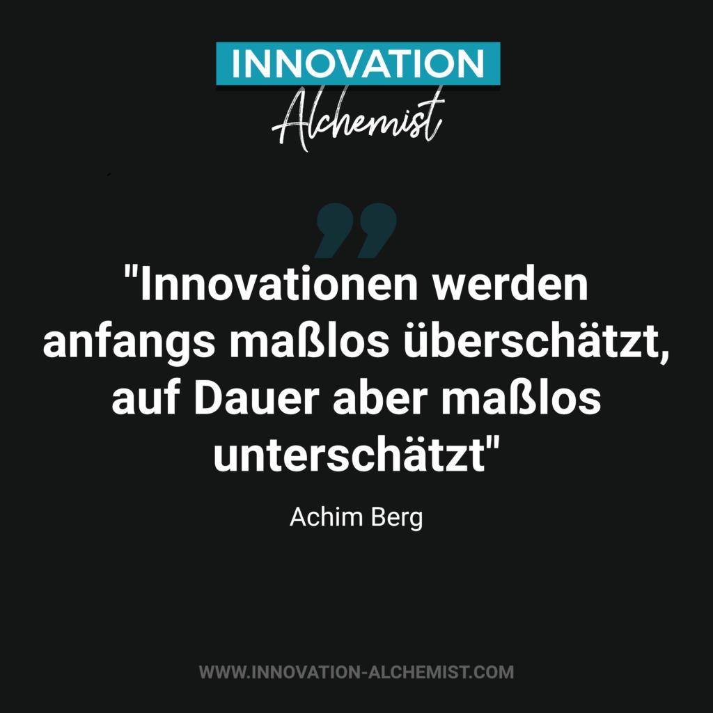 Zitat Innovation: Innovationen werden anfangs maßlos überschätzt, auf Dauer aber maßlos unterschätzt