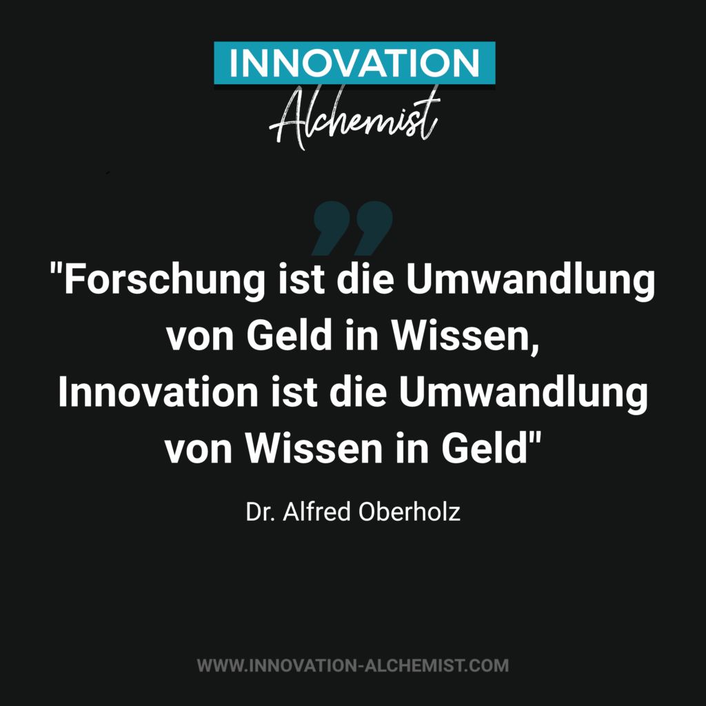 Zitat Innovation: Forschung ist die Umwandlung von Geld in Wissen, Innovation ist die Umwandlung von Wissen in Gold