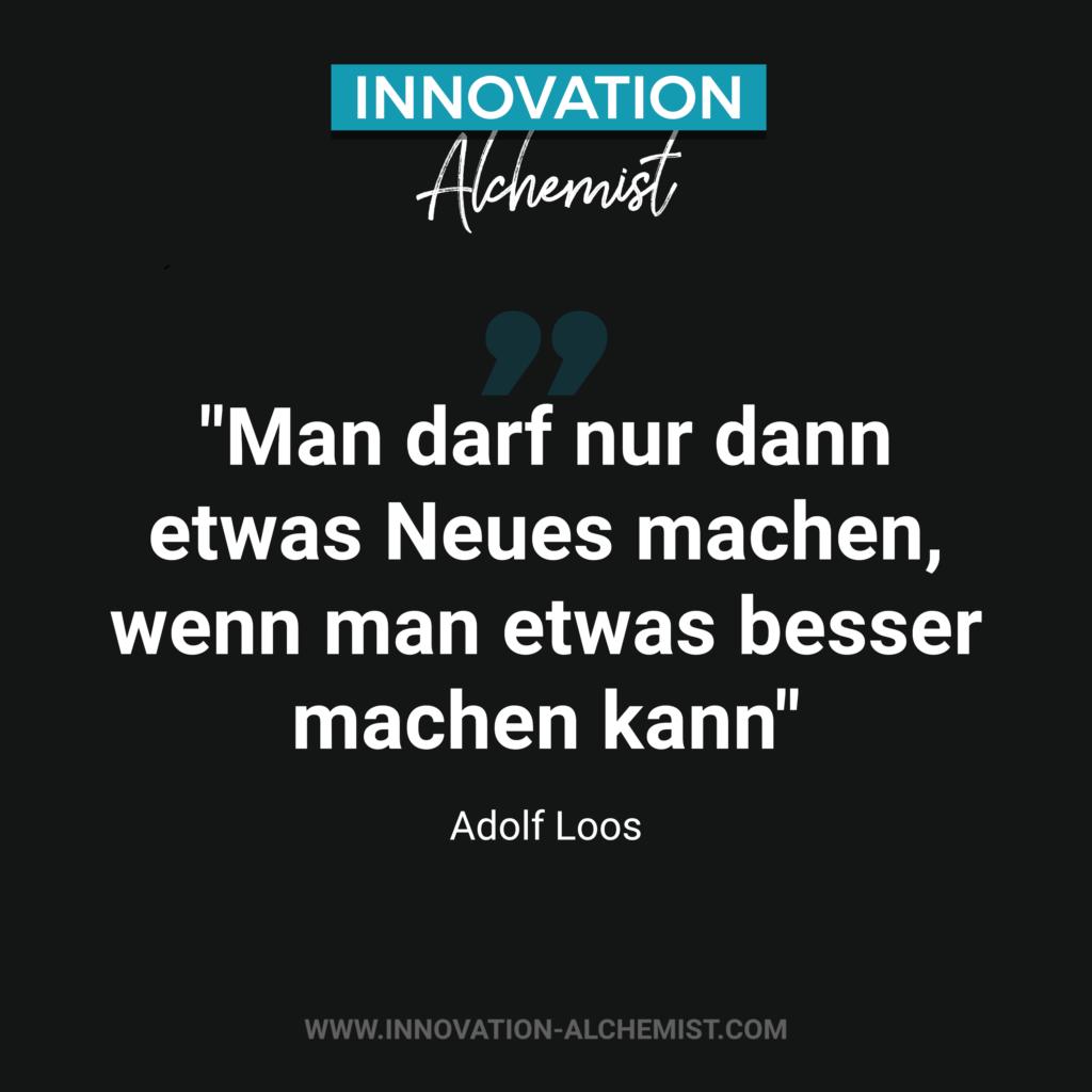 Zitat Innovation: Man darf nur dann etwas Neues machen, wenn man etwas besser machen kann