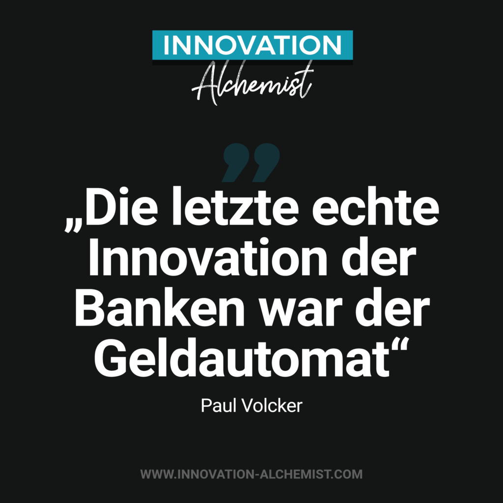 Zitat Innovation: ie letzte echte Innovation der Banken war der Geldautomat