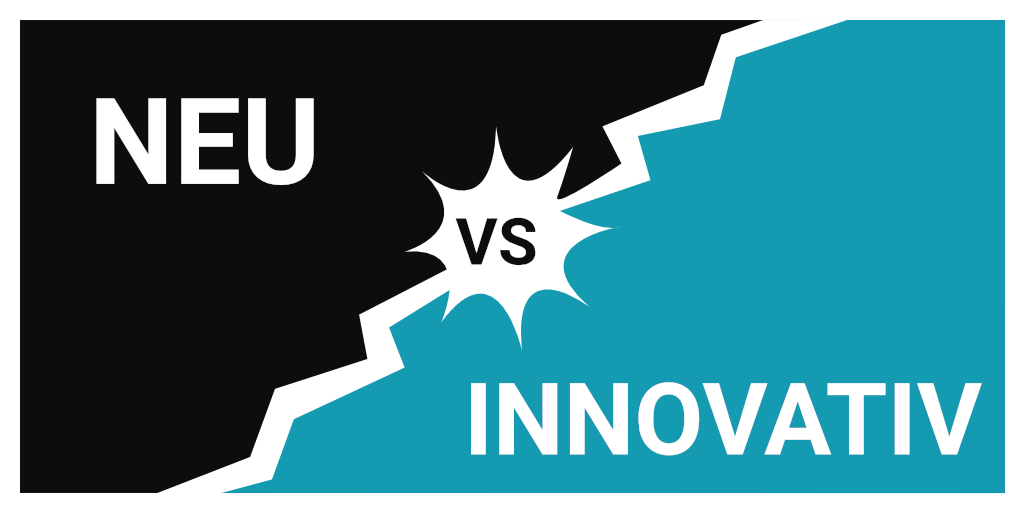Neu vs. Innovativ: Der Unterschied zwischen Neuheit und Innovation