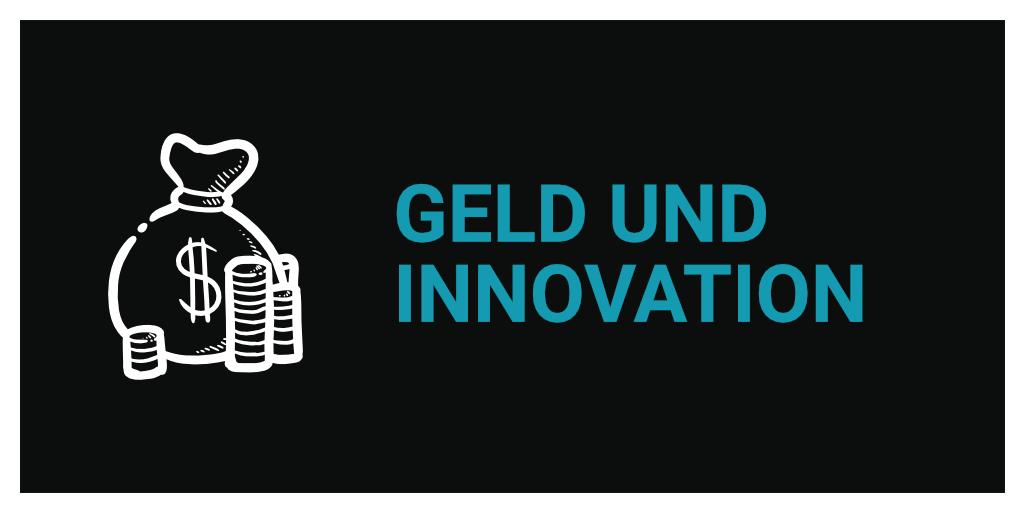 Geld und die Suche nach Innovationen